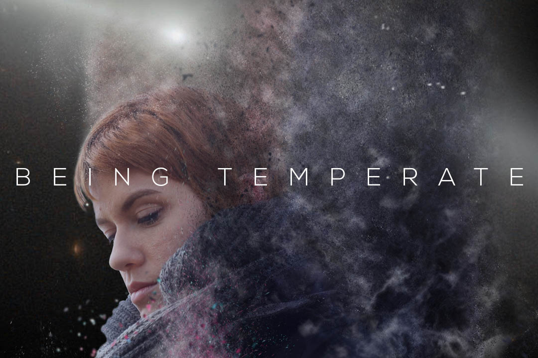 BEING TEMPERATE – Series